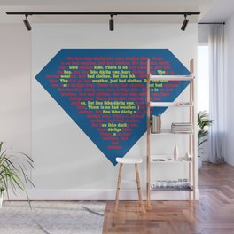 There is no bad weather by Dennis Weber of ShreddyStudio Wall Mural