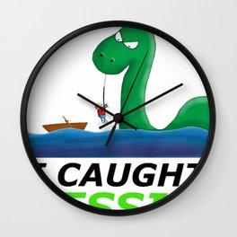 I Caught Nessie Wall Clock