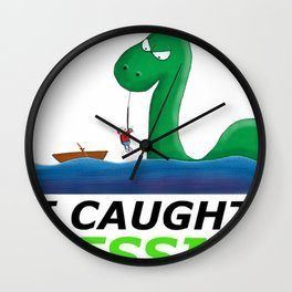 I Caught Nessie Wall Clock
