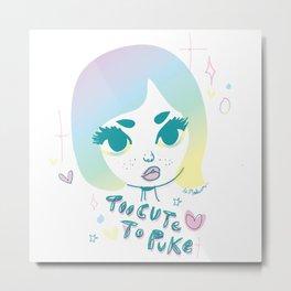 Too cute to puke Metal Print
