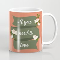 all you need is love Mugs featuring All you need is love by Juliana RW