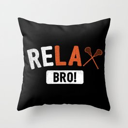Relax Bro Lacrosse - Funny Lacrosse Quotes Gift Throw Pillow