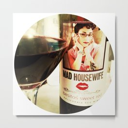 Mad Housewife & Wine Metal Print