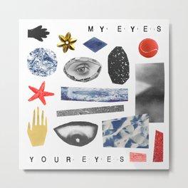 My Eyes Your Eyes Collage Metal Print
