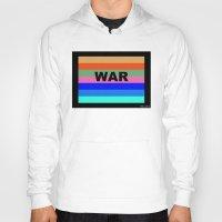 war Hoodies featuring WAR by Tillus