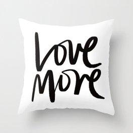 Love More. Throw Pillow