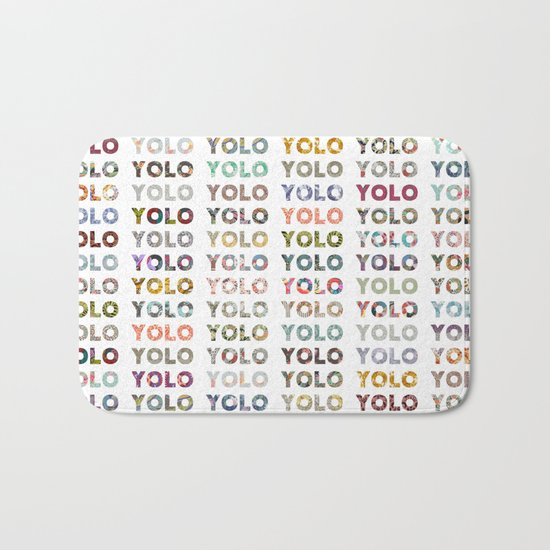 YOU ONLY LIVE ONCE Bath Mat