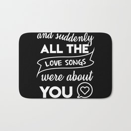 and suddenly all the love songs were about you Bath Mat