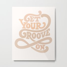 Get your groove on Metal Print