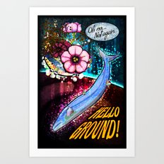 Hello ground! Art Print