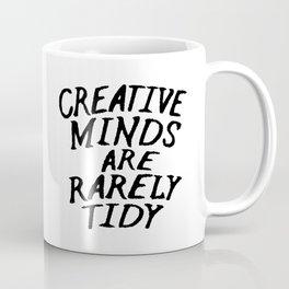 Creative Minds Are Rarely Tidy Coffee Mug