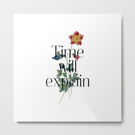 Time will explain. Jane Austen Collection Metal Print