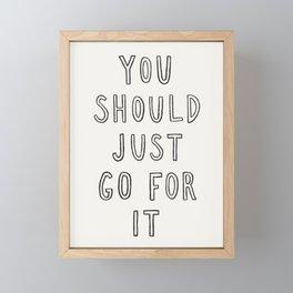 Just Go For It Framed Mini Art Print
