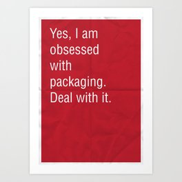 Yes, I am obsessed with packaging. Deal with it. Art Print