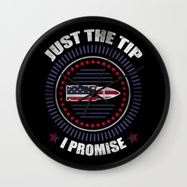 Just The Tip I Promise American Flag  For Gun Owner Wall Clock