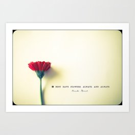 I must have flowers, always, and always - Claude Monet  Art Print