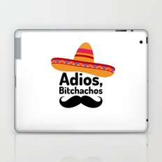 Adios Bitchachos Laptop & iPad Skin