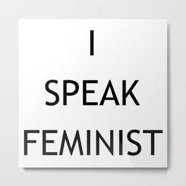 I Speak Feminist Metal Print
