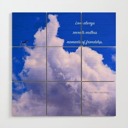"""""""Clouds #73"""" Photo with poem: Love Is #4 Wood Wall Art"""