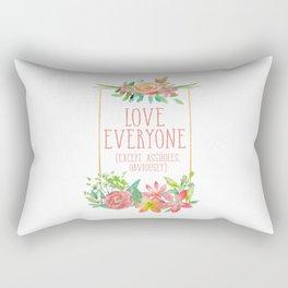 Love Everyone Except Assholes Rectangular Pillow