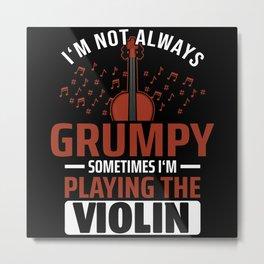Funny Violin Gift for Violinist Music Teacher Metal Print
