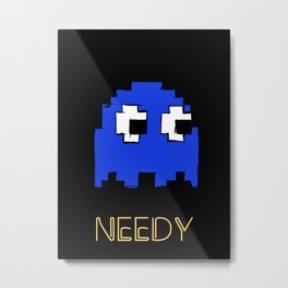 Needy Metal Print