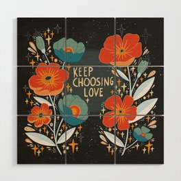 Keep choosing love Wood Wall Art
