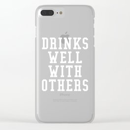 Drinks Well With Others (Black & White) Clear iPhone Case