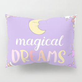 Magical Dreams Pillow Sham