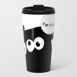 I'm on it! Travel Mug