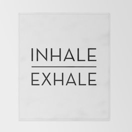 Inhale Exhale Breathe Quote Throw Blanket