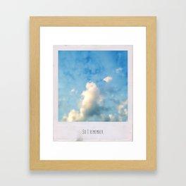 So I remember Framed Art Print