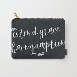 Extend grace. Have gumption. Carry-All Pouch