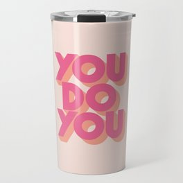 You Do You Block Type Pink Travel Mug
