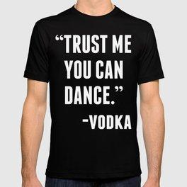 TRUST ME YOU CAN DANCE - VODKA (BLACK) T-shirt