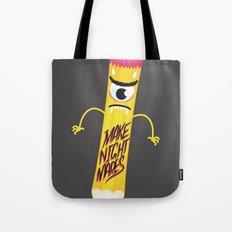 Make Nightmares!  Tote Bag