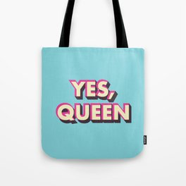 Yes, Queen Tote Bag