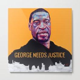 George Needs Justice Metal Print