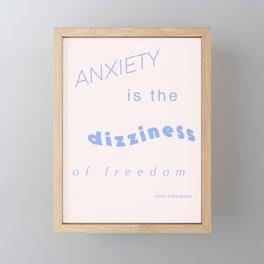 Anxiety Is The Dizziness of Freedom Framed Mini Art Print