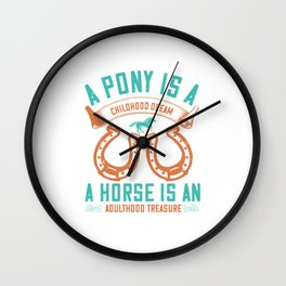 A Pony Is A Childhood Dream Wall Clock