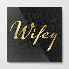 Wifey Metal Print