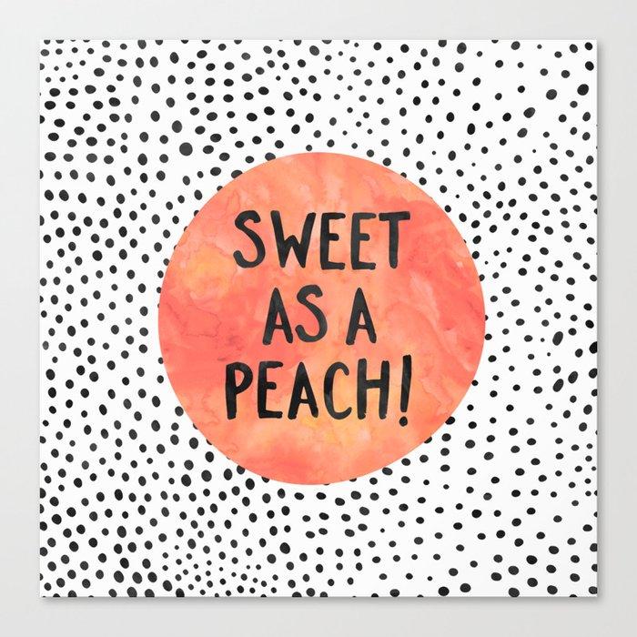 Sweet as a peach! Canvas Print