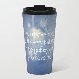 You have Me Quote Illuminae Travel Mug
