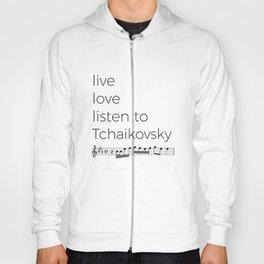 Live, love, listen to Tchaikovsky Hoody