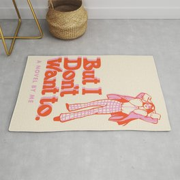 """""""But I Don't Want To"""" Feminist Poster Rug"""