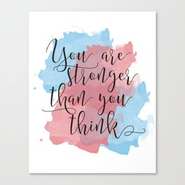 You are stronger than you think Canvas Print