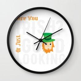 Irish or just good looking  St. Patricks Day Wall Clock