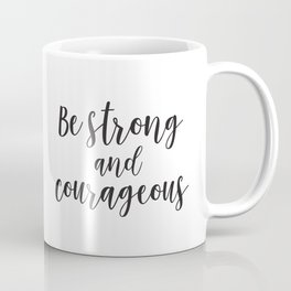Be Strong and Courageous - Joshua 1 v 9. Mountains design. Sunrise. Calligraphy Coffee Mug