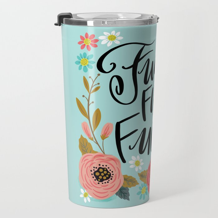 Pretty Swe*ry: Fuckity Fuck Fuck Travel Mug