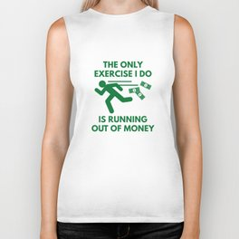 Running Out Of Money Biker Tank